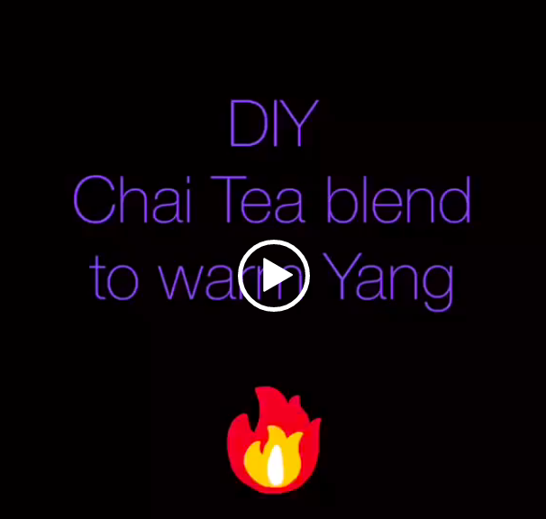 DIY Chai Blend to warm yang